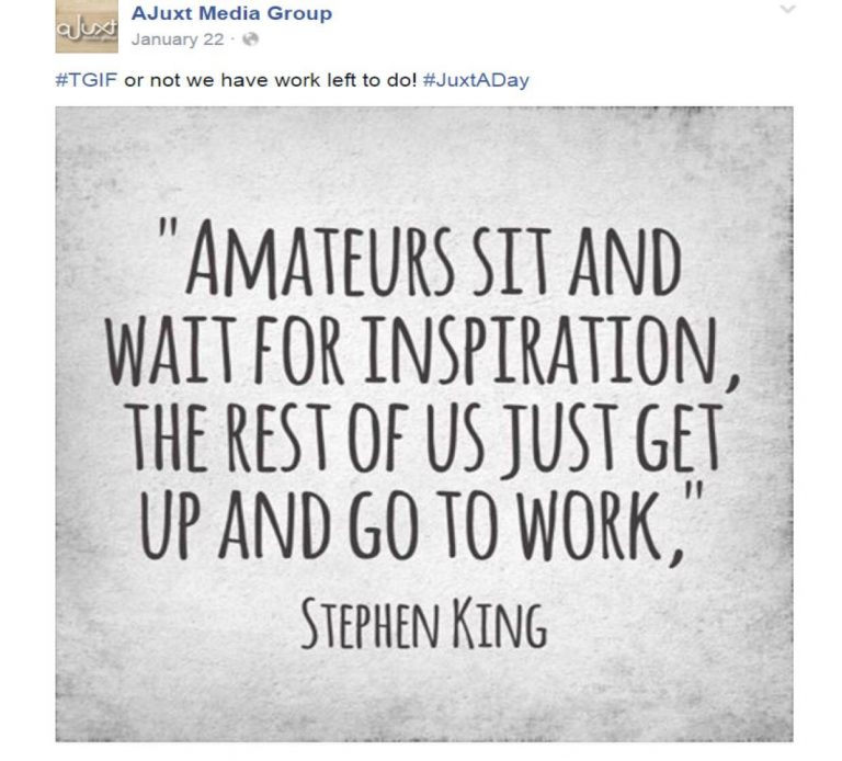 """Quote text: Amateurs sit and wait for inspiration, the rest of us just get up and go to work,"""" Stephen King"""